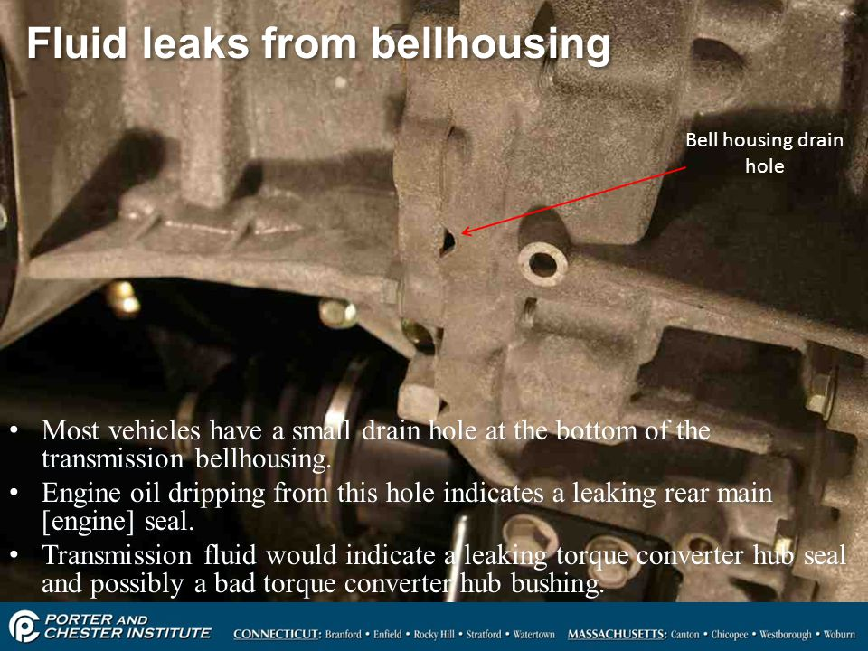 Fluid leaks from bellhousing