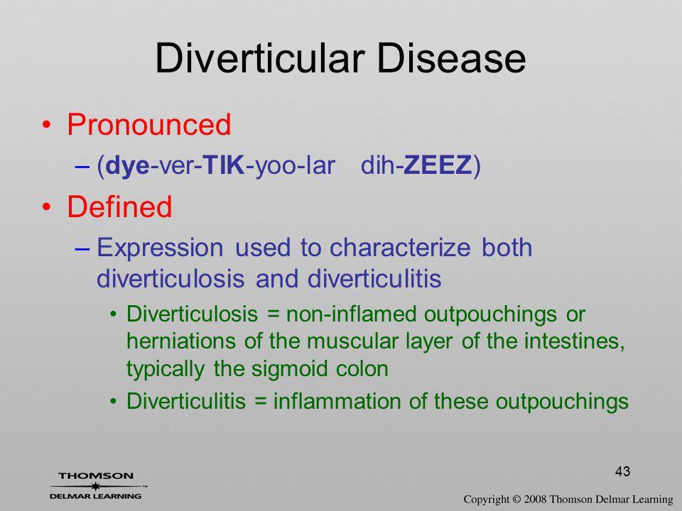 Diverticular Disease Pronounced Defined (dye-ver-TIK-yoo-lar dih-ZEEZ)
