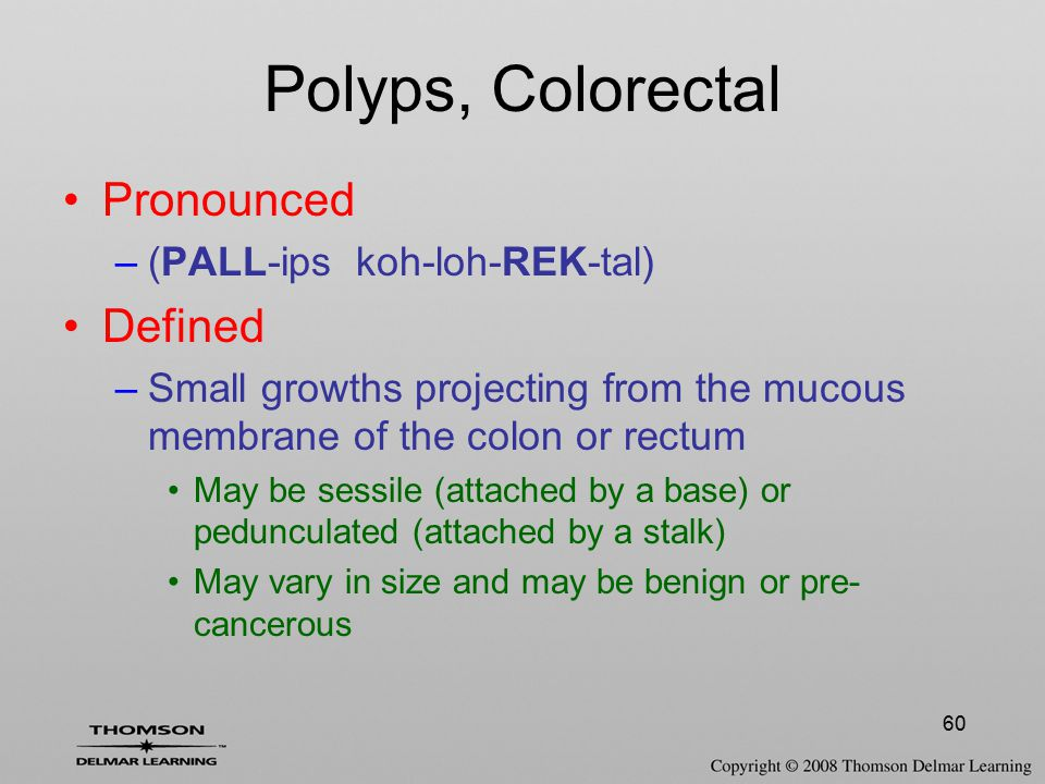 Polyps, Colorectal Pronounced Defined (PALL-ips koh-loh-REK-tal)