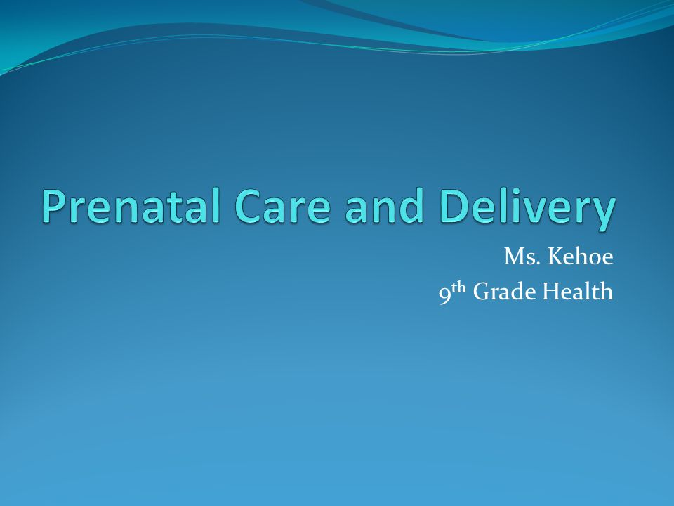 Prenatal Care and Delivery
