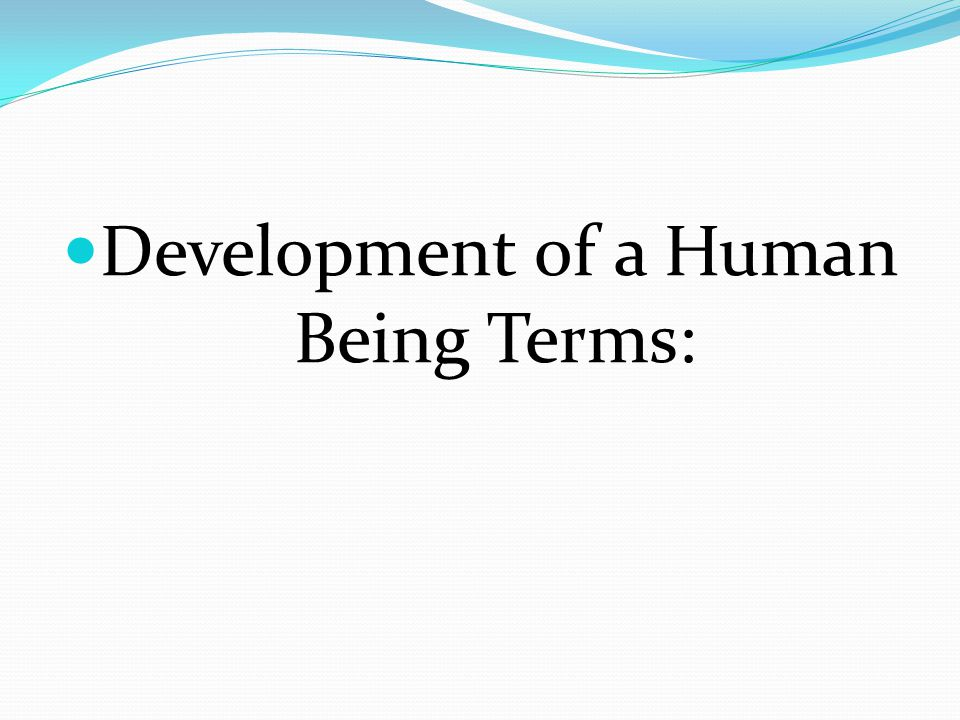 Development of a Human Being Terms: