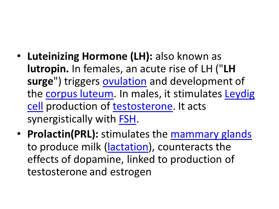 Luteinizing Hormone (LH): also known as lutropin