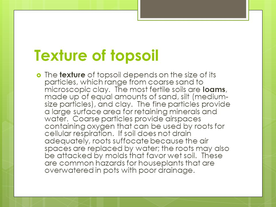 Texture of topsoil