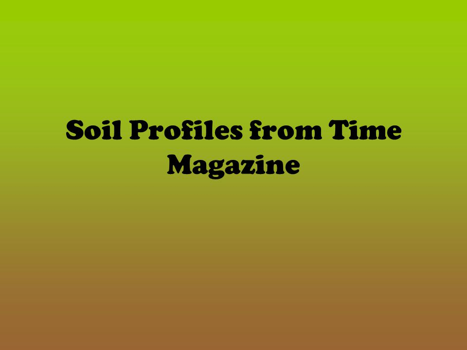 Soil Profiles from Time Magazine