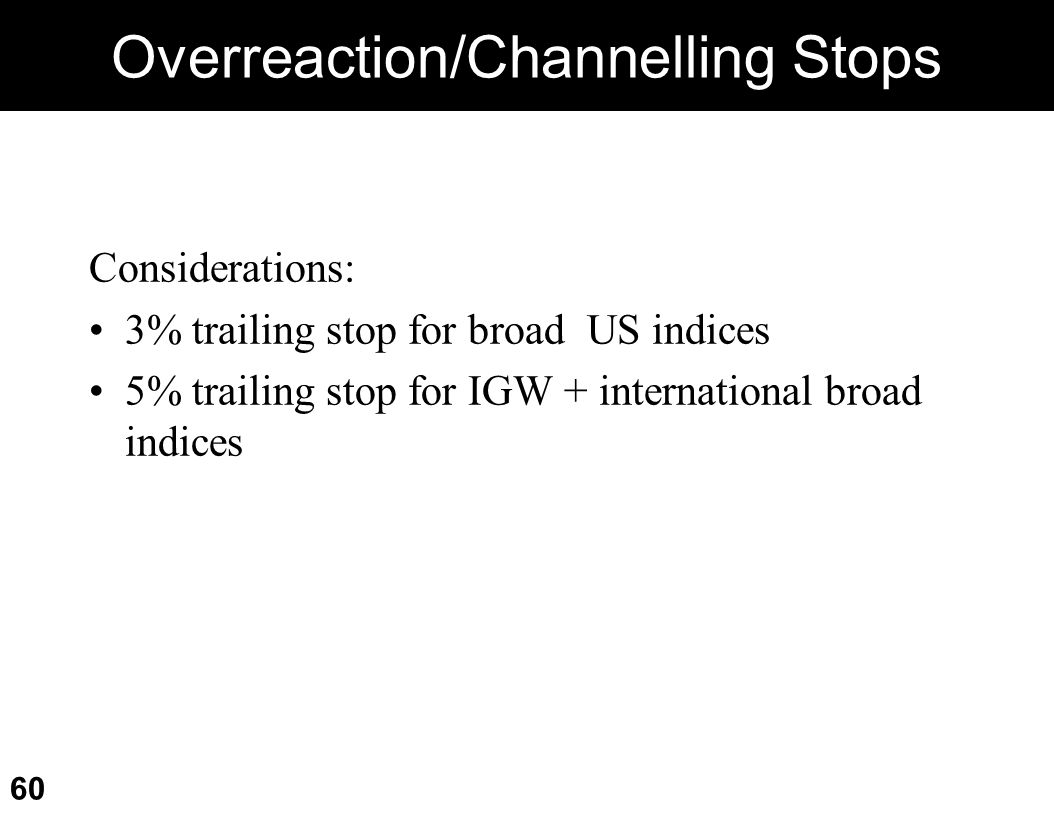 Overreaction/Channelling Stops