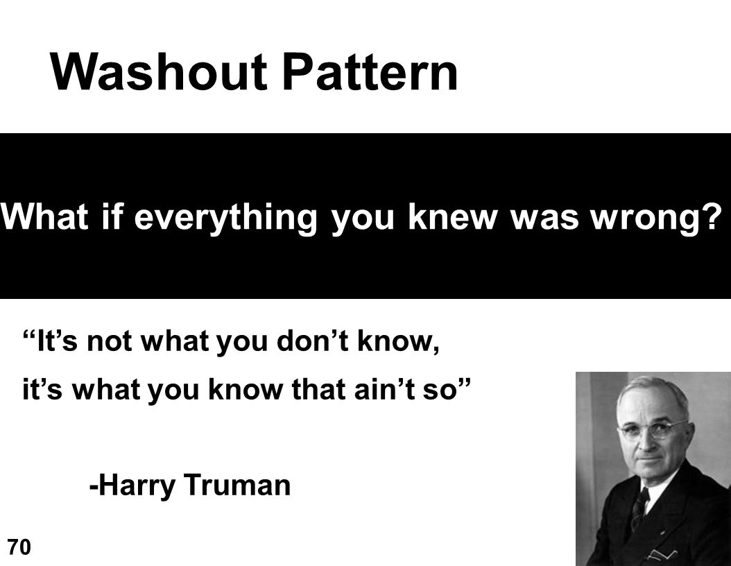 Washout Pattern What if everything you knew was wrong