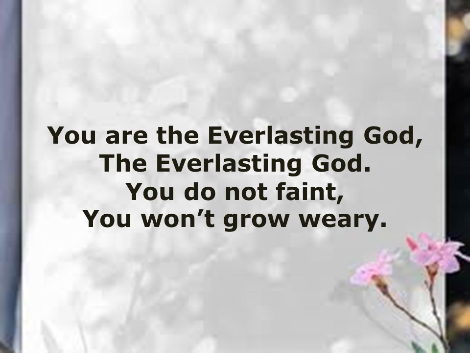 You are the Everlasting God, The Everlasting God