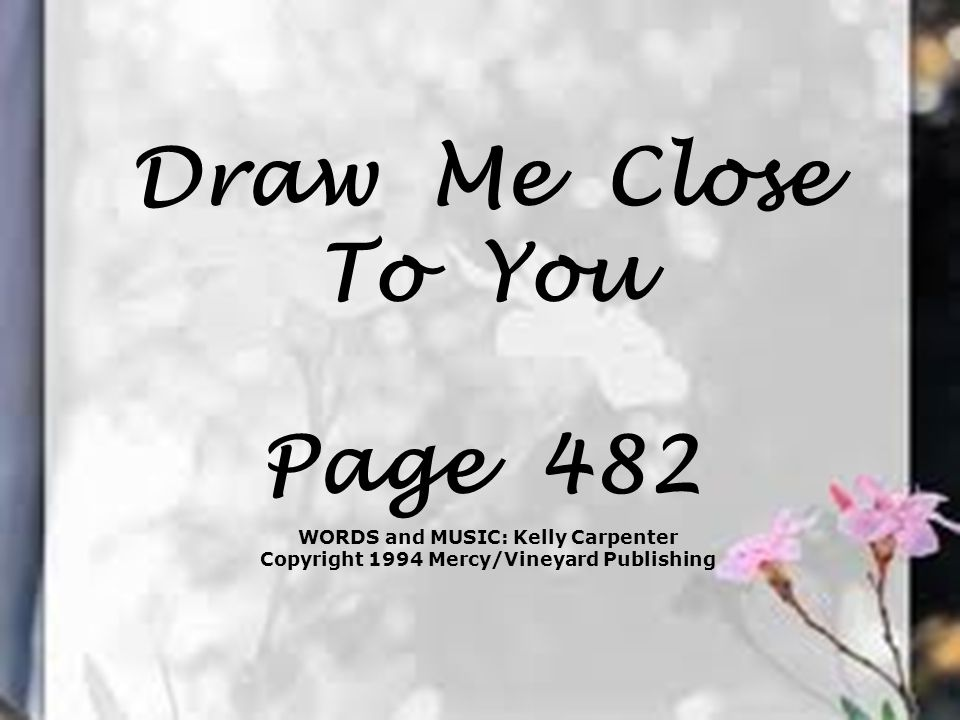 Draw Me Close To You Page 482