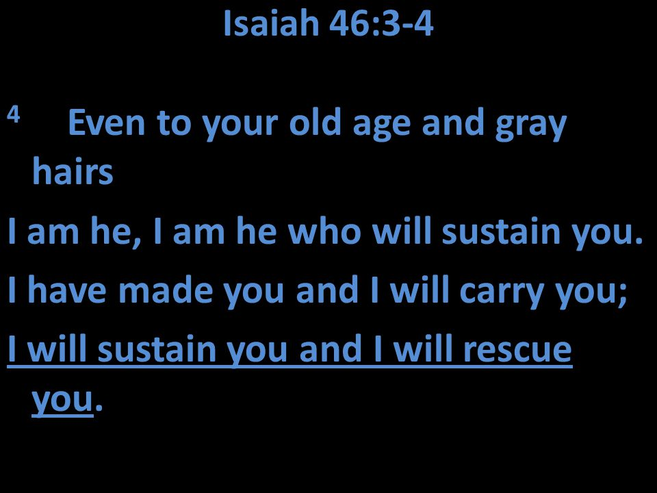 Isaiah 46:3-4