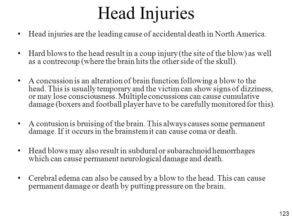 Head Injuries Head injuries are the leading cause of accidental death in North America.