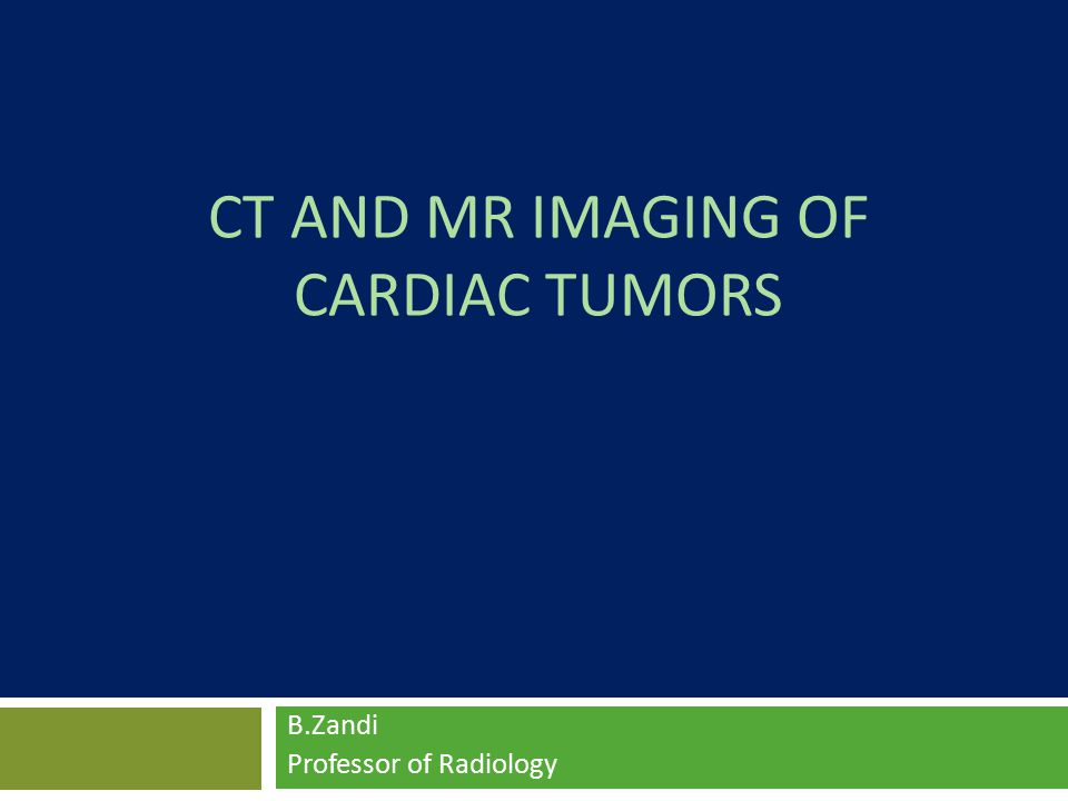 CT and MR Imaging of Cardiac Tumors