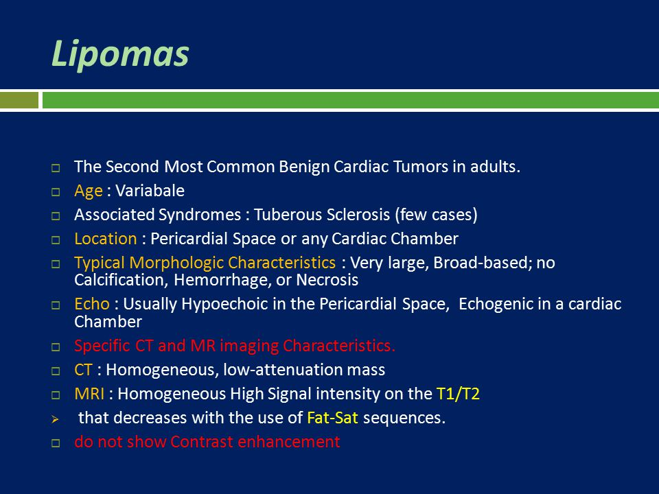 Lipomas The Second Most Common Benign Cardiac Tumors in adults.