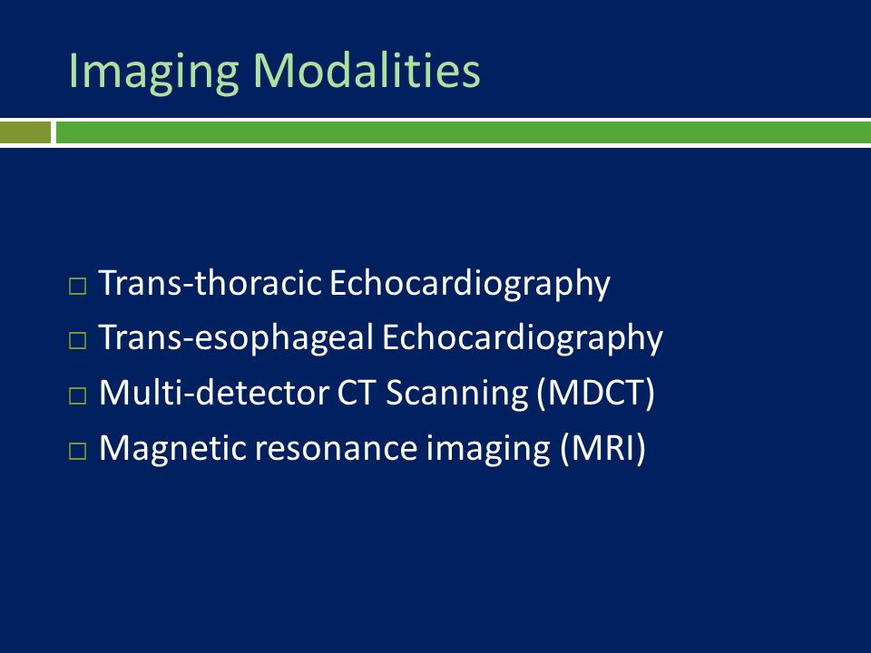 Imaging Modalities Trans-thoracic Echocardiography