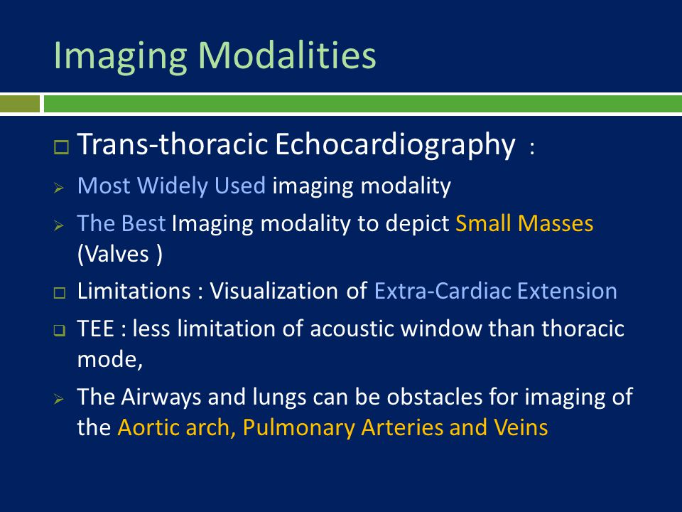 Imaging Modalities Trans-thoracic Echocardiography :