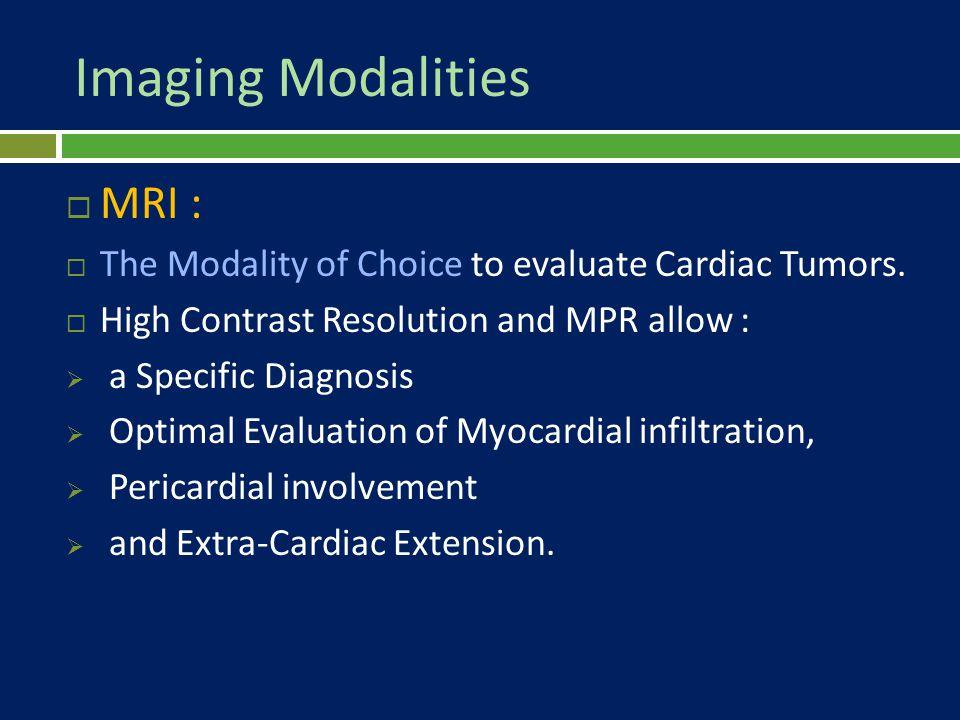 Imaging Modalities MRI :