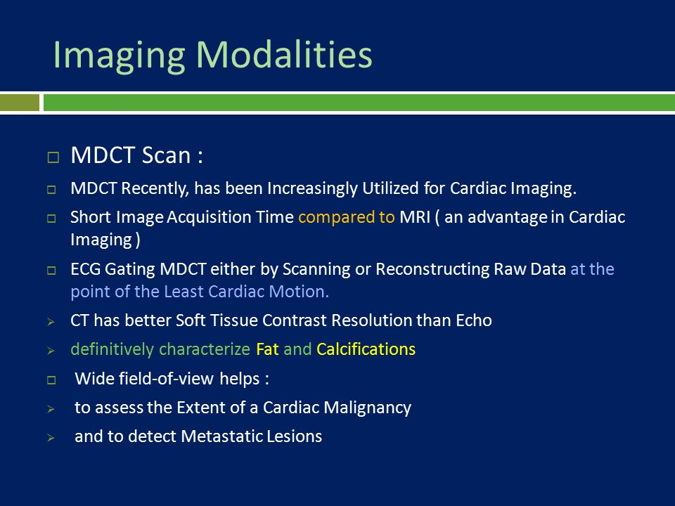 Imaging Modalities MDCT Scan :