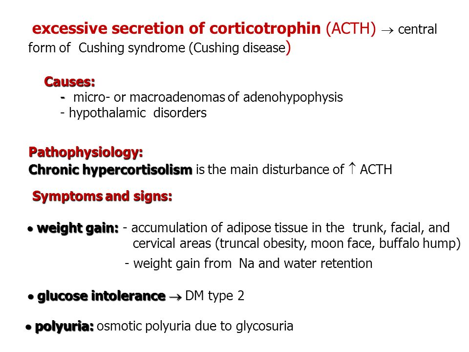 excessive secretion of corticotrophin (ACTH)  central form of Cushing syndrome (Cushing disease)