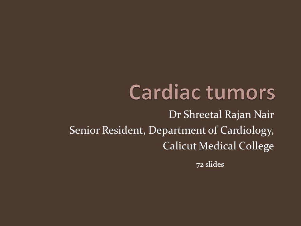 Cardiac tumors Dr Shreetal Rajan Nair