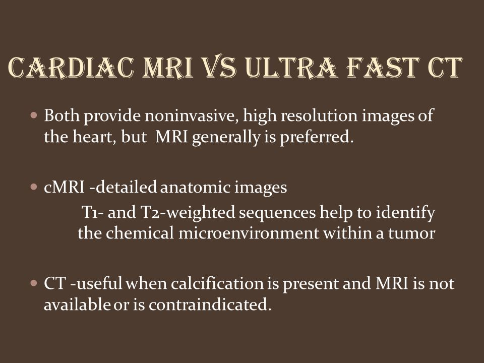 CARDIAC MRI VS ULTRA FAST CT