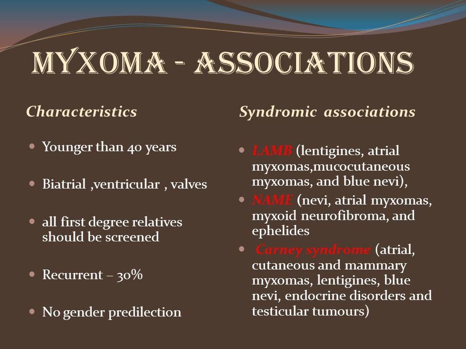 Myxoma - ASSOCIATIONS Characteristics Syndromic associations