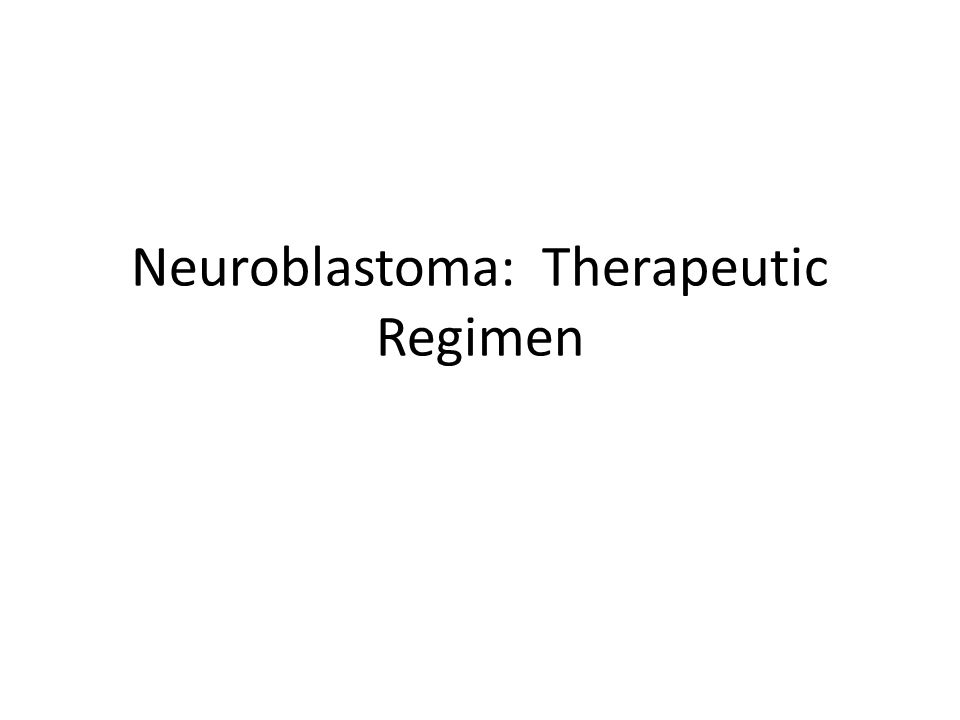 Neuroblastoma: Therapeutic Regimen