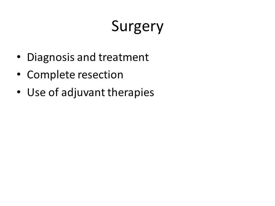 Surgery Diagnosis and treatment Complete resection