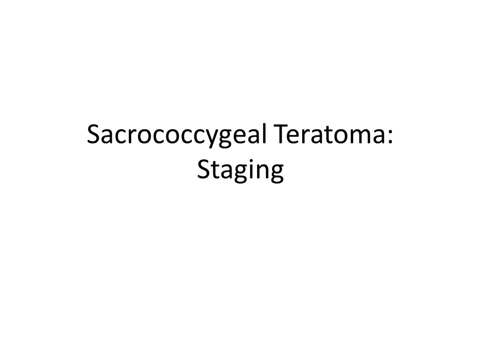 Sacrococcygeal Teratoma: Staging