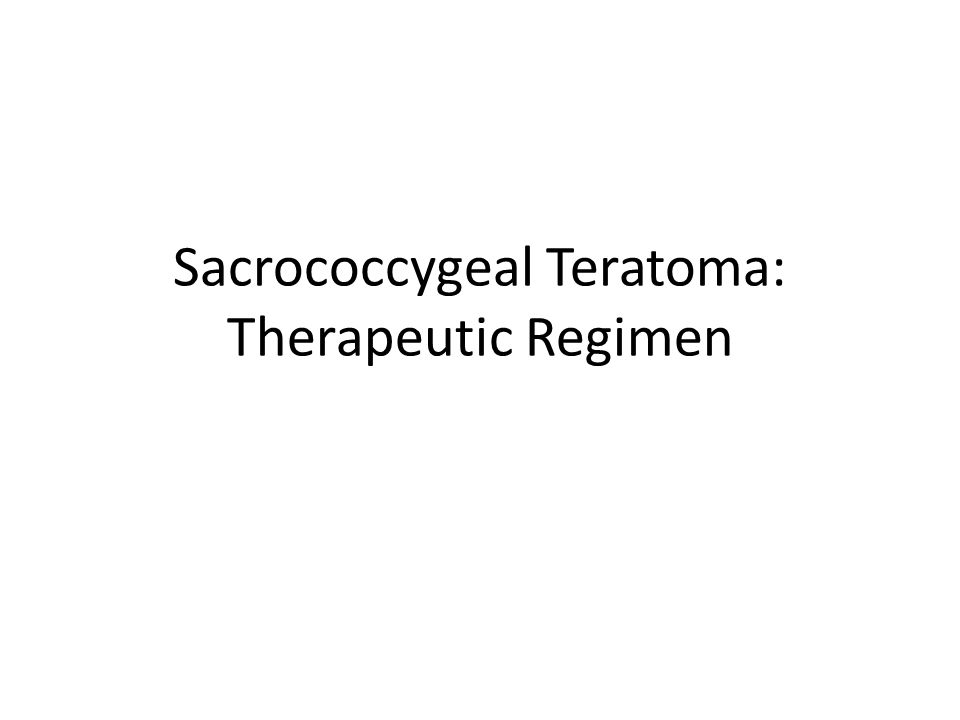 Sacrococcygeal Teratoma: Therapeutic Regimen