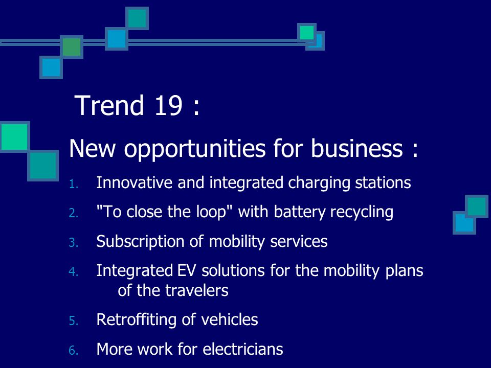 Trend 19 : New opportunities for business :