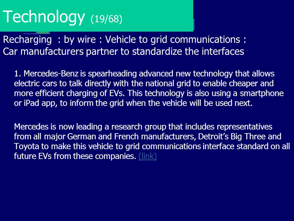 Technology (19/68) Recharging : by wire : Vehicle to grid communications : Car manufacturers partner to standardize the interfaces.