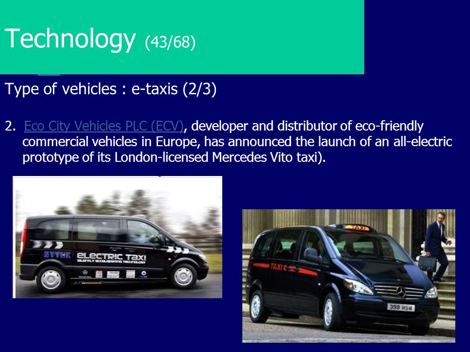 Technology (43/68) Type of vehicles : e-taxis (2/3)