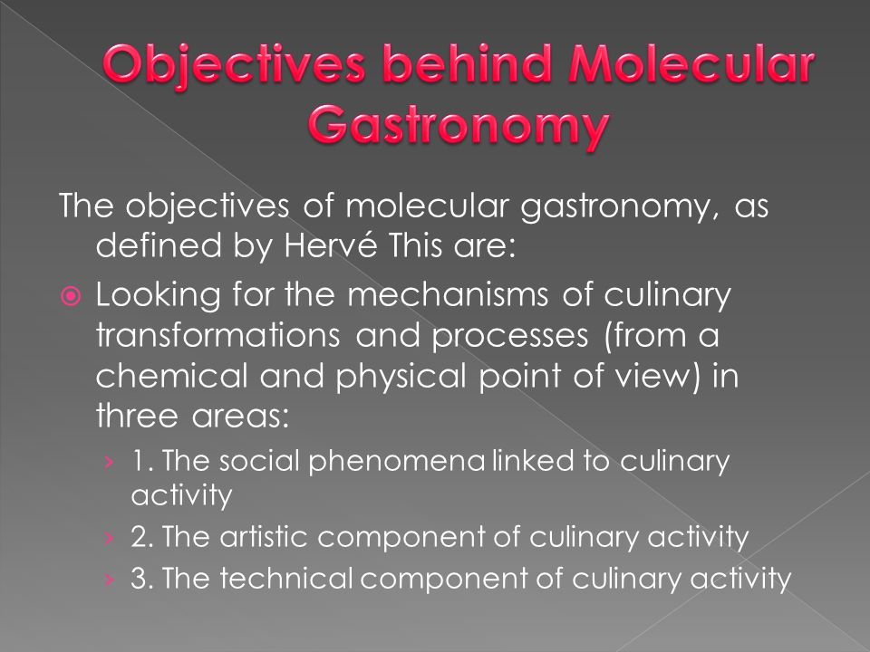 Objectives behind Molecular Gastronomy