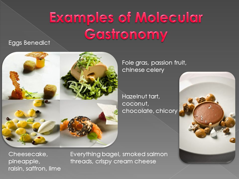 Examples of Molecular Gastronomy