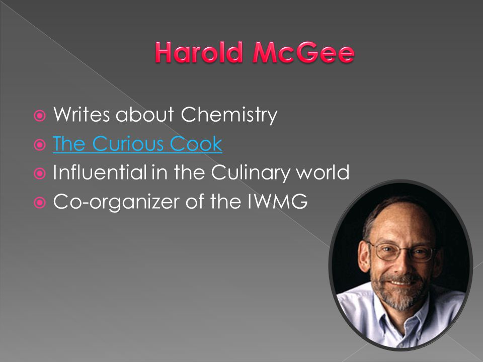 Harold McGee Writes about Chemistry The Curious Cook