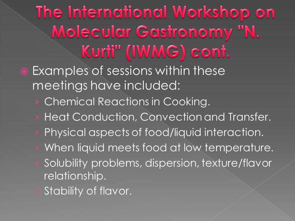 The International Workshop on Molecular Gastronomy N