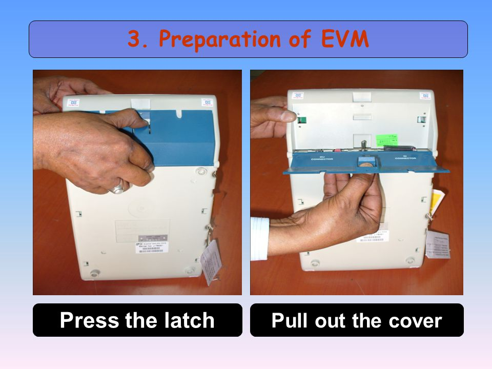 3. Preparation of EVM Press the latch Pull out the cover
