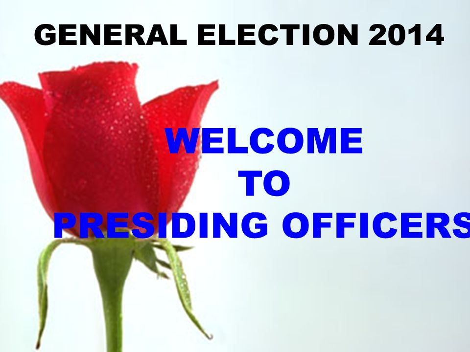 WELCOME TO PRESIDING OFFICERS
