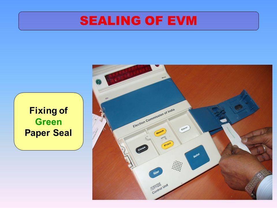 SEALING OF EVM Fixing of Green Paper Seal