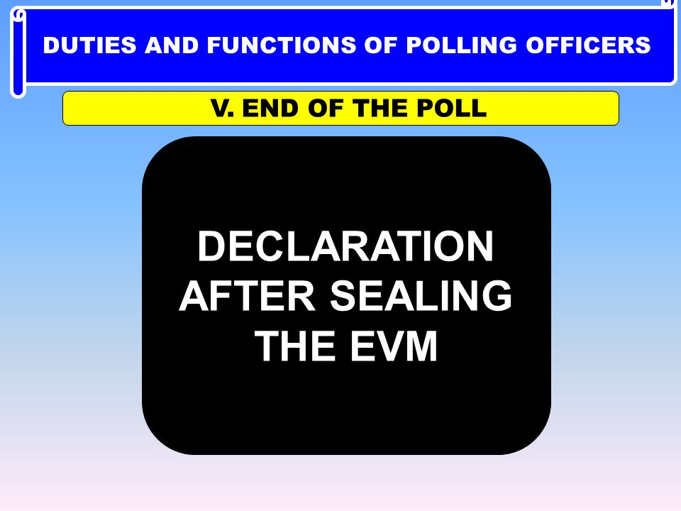 DUTIES AND FUNCTIONS OF POLLING OFFICERS