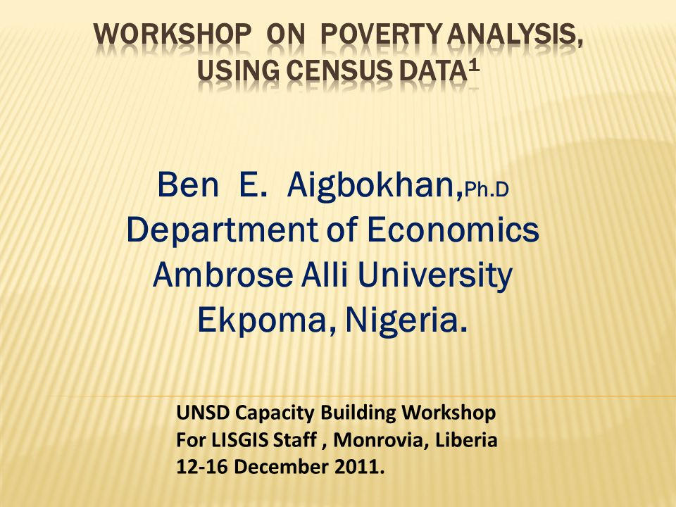 Workshop on Poverty Analysis, Using Census Data1