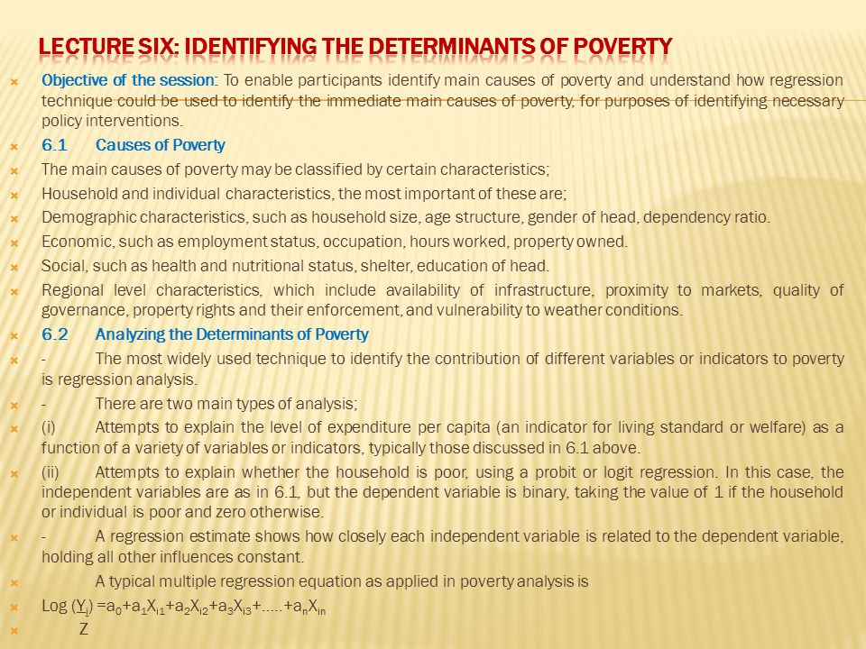 LECTURE SIX: IDENTIFYING THE DETERMINANTS OF POVERTY
