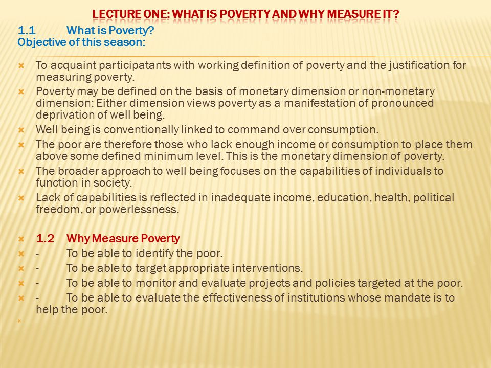LECTURE ONE: WHAT IS POVERTY AND WHY MEASURE IT