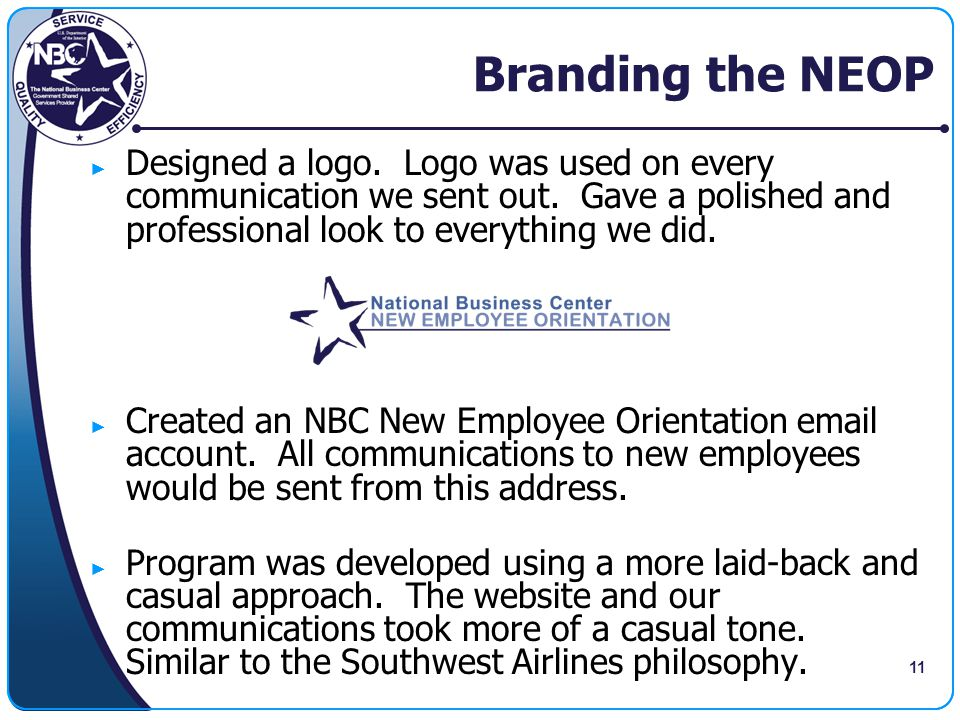 Branding the NEOP Designed a logo. Logo was used on every communication we sent out. Gave a polished and professional look to everything we did.