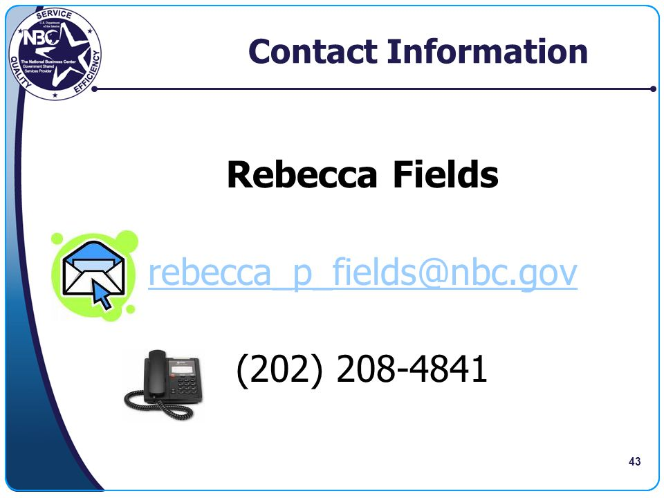 Rebecca Fields rebecca_p_fields@nbc.gov (202) 208-4841