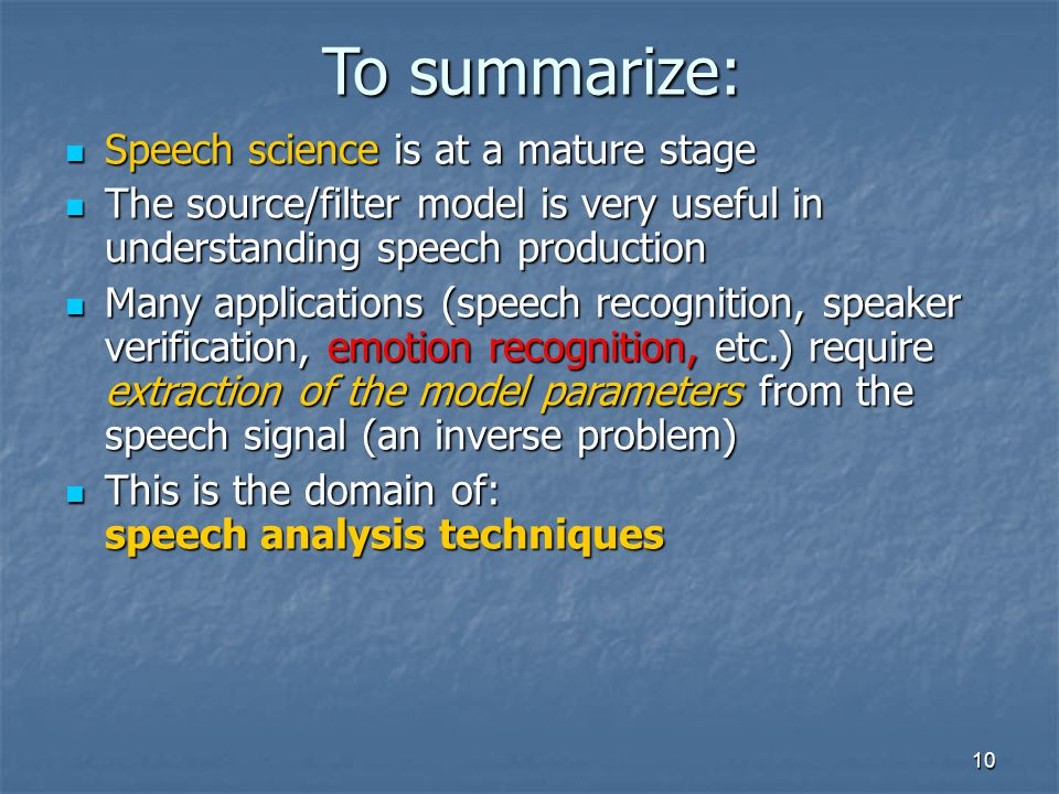 To summarize: Speech science is at a mature stage