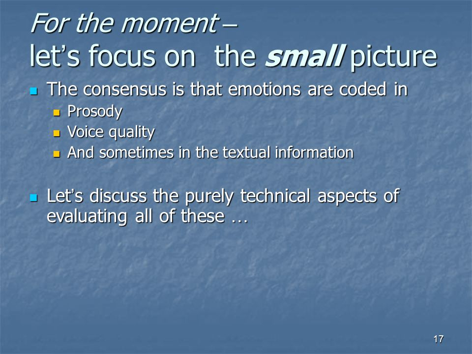 For the moment – let's focus on the small picture