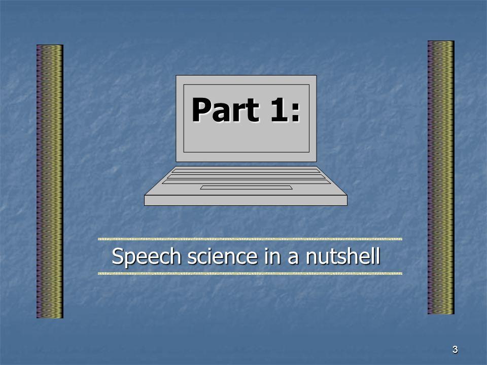 Speech science in a nutshell