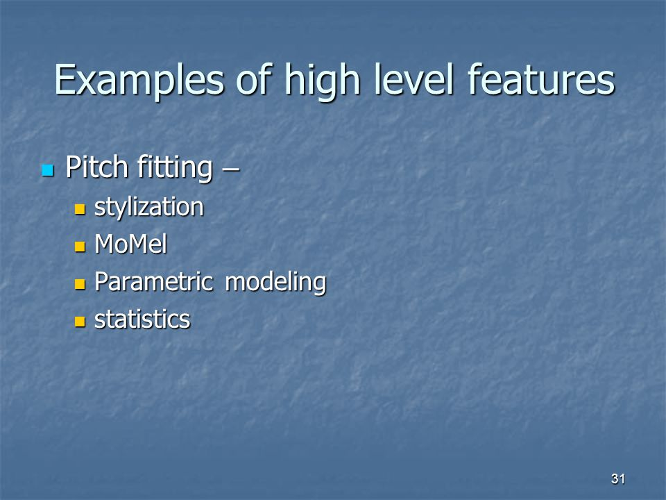 Examples of high level features
