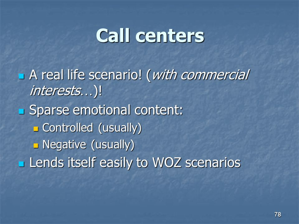 Call centers A real life scenario! (with commercial interests…)!