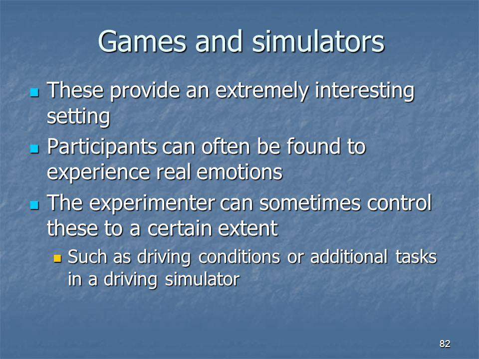 Games and simulators These provide an extremely interesting setting